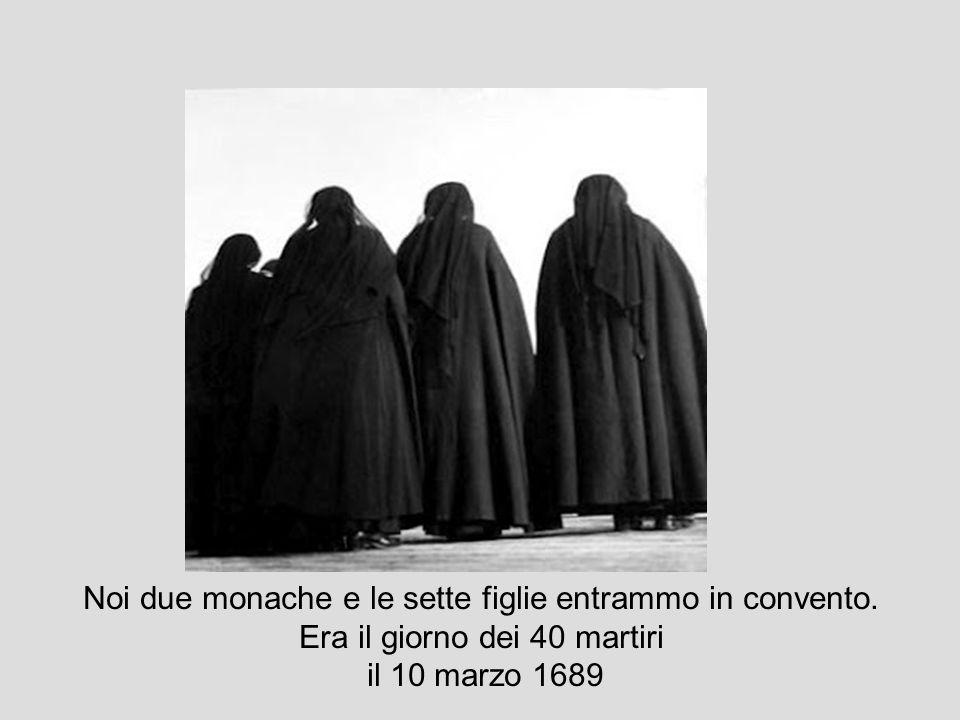 Noi due monache e le sette figlie entrammo in convento.