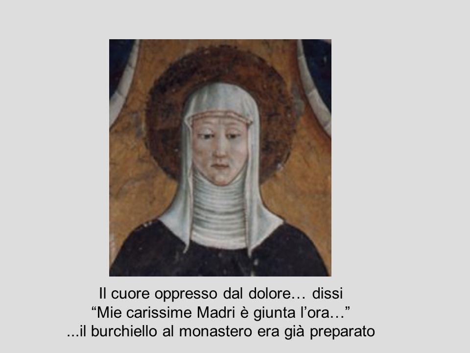 Il cuore oppresso dal dolore… dissi Mie carissime Madri è giunta lora…...il burchiello al monastero era già preparato