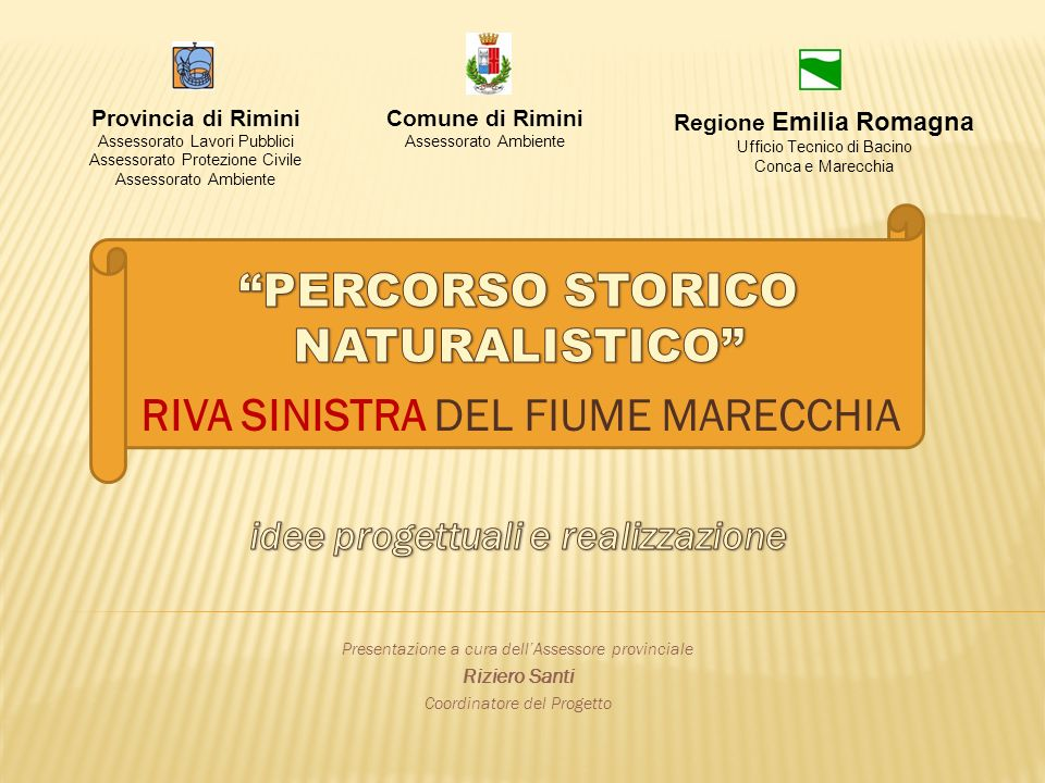 Provincia di Rimini Assessorato Lavori Pubblici Assessorato Protezione Civile Assessorato Ambiente Comune di Rimini Assessorato Ambiente Regione Emilia Romagna Ufficio Tecnico di Bacino Conca e Marecchia