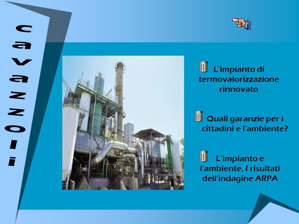 Limpianto di termovalorizzazione rinnovato Quali garanzie per i cittadini e lambiente? Limpianto e lambiente. I risultati dellindagine ARPA