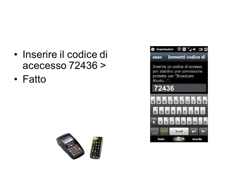 Inserire il codice di acecesso 72436 > Fatto