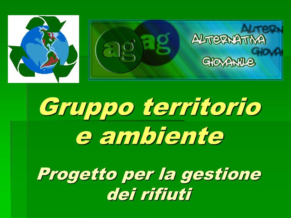 Gruppo territorio e ambiente Progetto per la gestione dei rifiuti