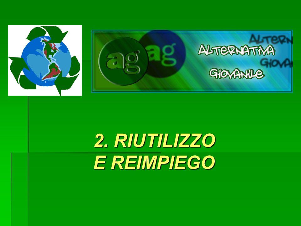 2. RIUTILIZZO E REIMPIEGO