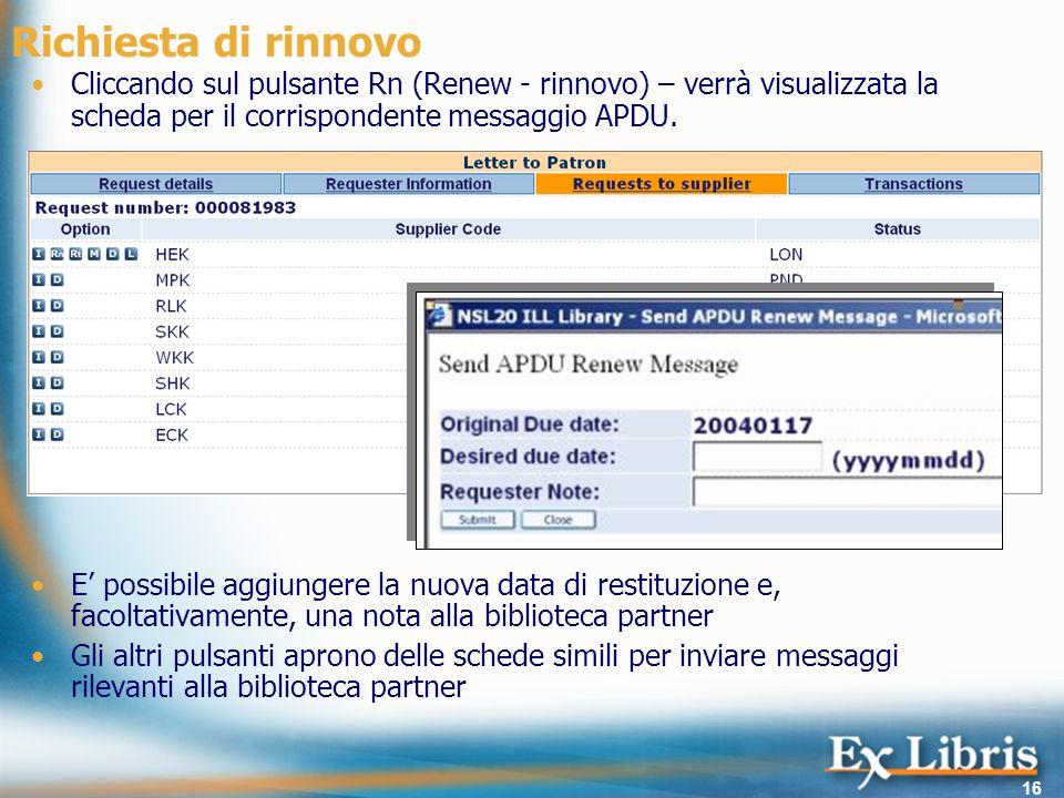 16 Richiesta di rinnovo Cliccando sul pulsante Rn (Renew - rinnovo) – verrà visualizzata la scheda per il corrispondente messaggio APDU.