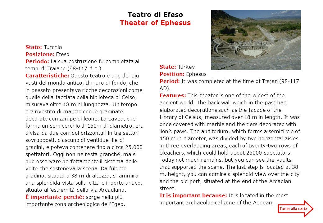 Teatro di Efeso Theater of Ephesus Stato: Turchia Posizione: Efeso Periodo: La sua costruzione fu completata ai tempi di Traiano (98-117 d.c.). Caratt