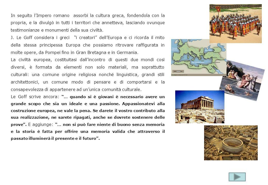 In seguito lImpero romano assorbì la cultura greca, fondendola con la propria, e la divulgò in tutti i territori che annetteva, lasciando ovunque test