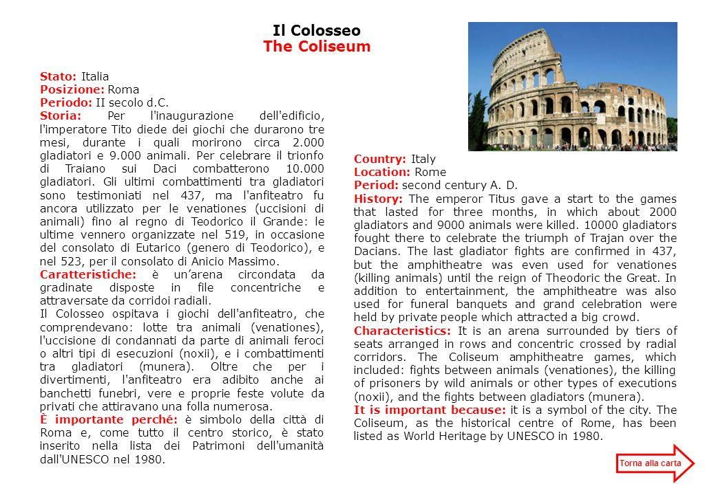 Il Colosseo The Coliseum Stato: Italia Posizione: Roma Periodo: II secolo d.C. Storia: Per l'inaugurazione dell'edificio, l'imperatore Tito diede dei