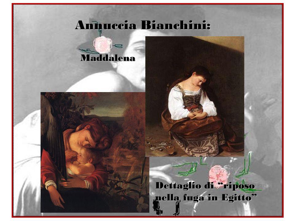 Annuccia Bianchini: Maddalena Dettaglio di riposo nella fuga in Egitto