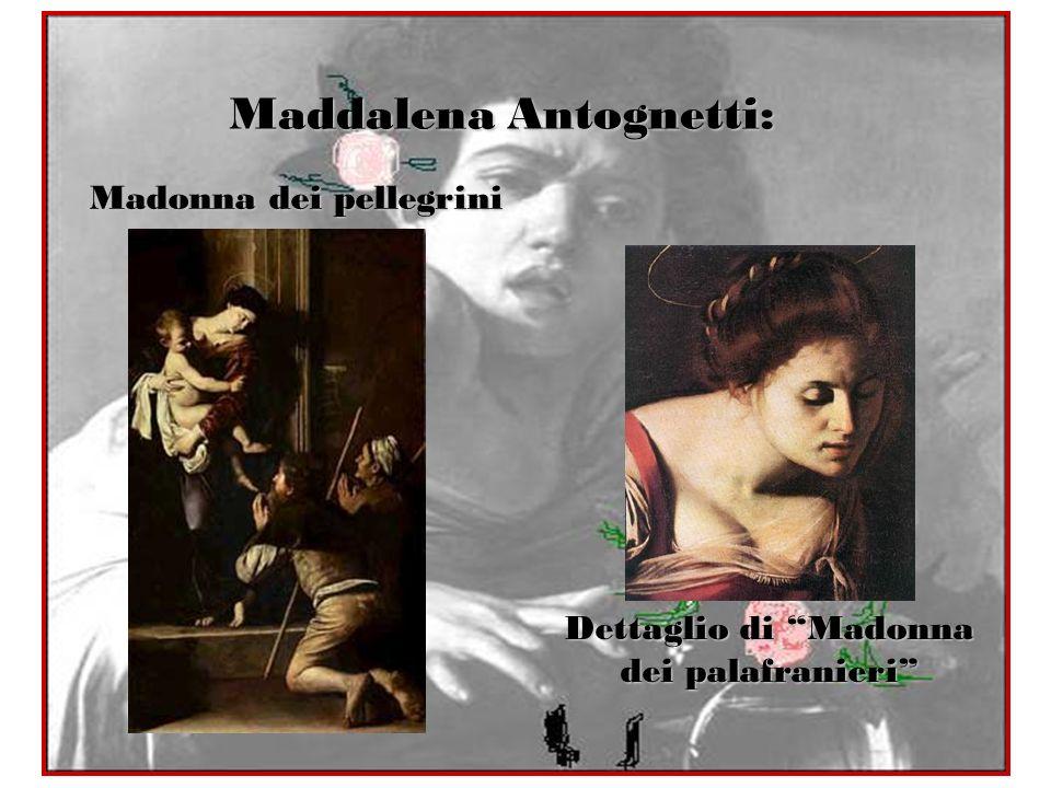 Maddalena Antognetti: Madonna dei pellegrini Dettaglio di Madonna dei palafranieri
