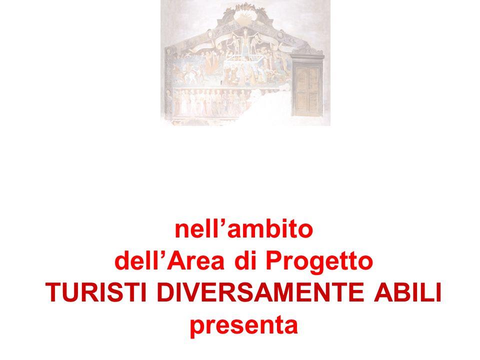 nellambito dellArea di Progetto TURISTI DIVERSAMENTE ABILI presenta