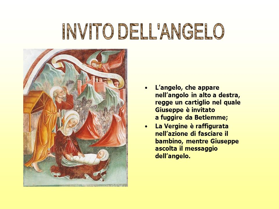 Langelo, che appare nellangolo in alto a destra, regge un cartiglio nel quale Giuseppe è invitato a fuggire da Betlemme; La Vergine è raffigurata nell