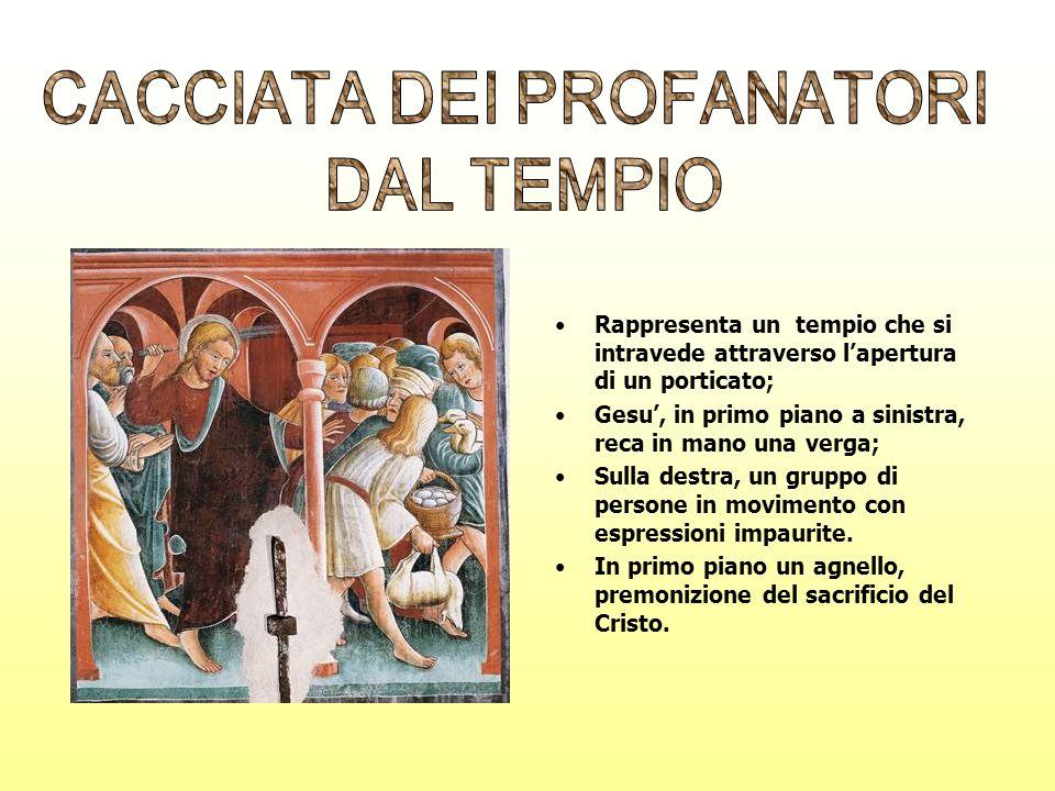 Rappresenta un tempio che si intravede attraverso lapertura di un porticato; Gesu, in primo piano a sinistra, reca in mano una verga; Sulla destra, un