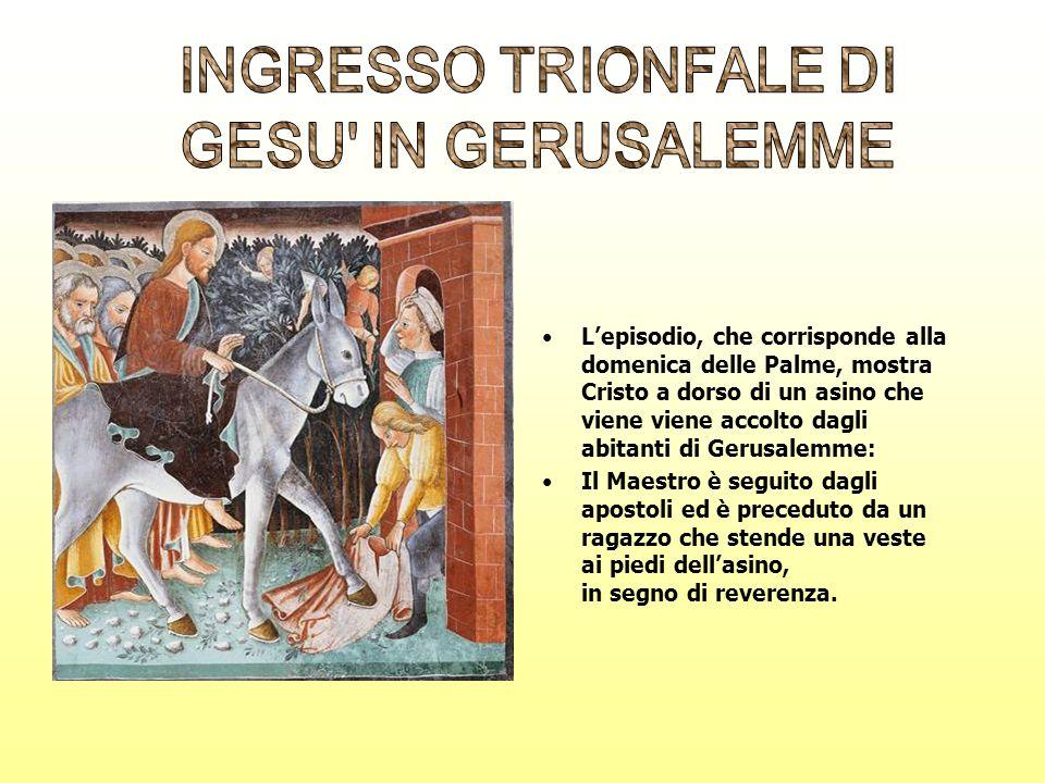 Lepisodio, che corrisponde alla domenica delle Palme, mostra Cristo a dorso di un asino che viene viene accolto dagli abitanti di Gerusalemme: Il Maes
