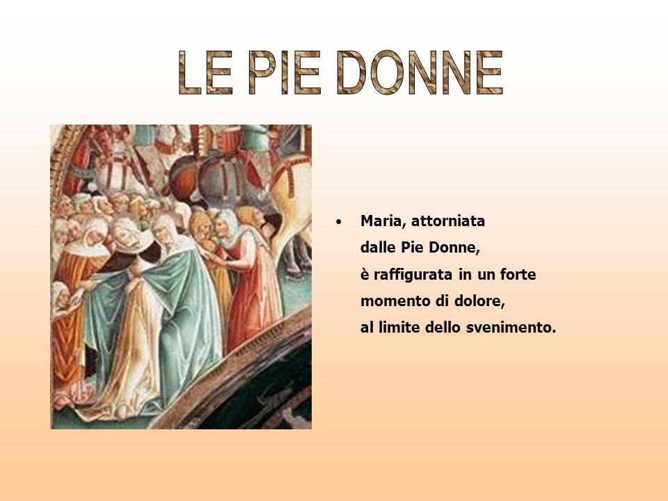 Maria, attorniata dalle Pie Donne, è raffigurata in un forte momento di dolore, al limite dello svenimento.
