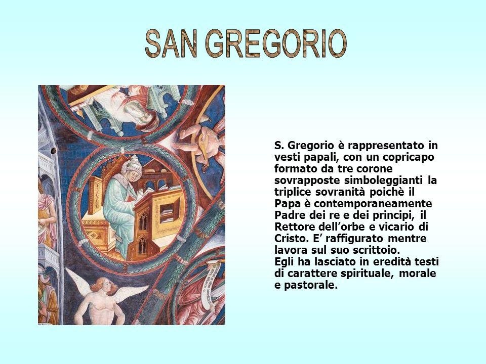 S. Gregorio è rappresentato in vesti papali, con un copricapo formato da tre corone sovrapposte simboleggianti la triplice sovranità poichè il Papa è