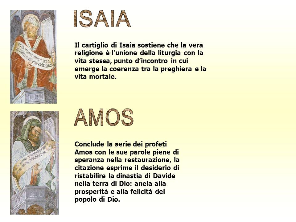 Il cartiglio di Isaia sostiene che la vera religione è lunione della liturgia con la vita stessa, punto dincontro in cui emerge la coerenza tra la pre
