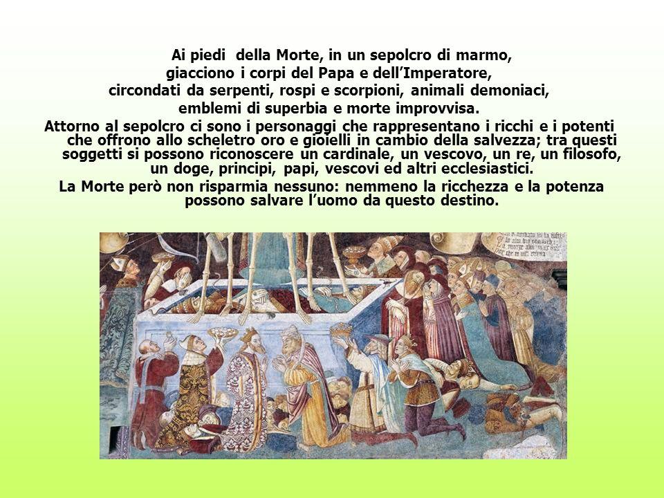 Ai piedi della Morte, in un sepolcro di marmo, giacciono i corpi del Papa e dellImperatore, circondati da serpenti, rospi e scorpioni, animali demonia