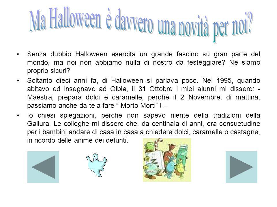 Senza dubbio Halloween esercita un grande fascino su gran parte del mondo, ma noi non abbiamo nulla di nostro da festeggiare? Ne siamo proprio sicuri?