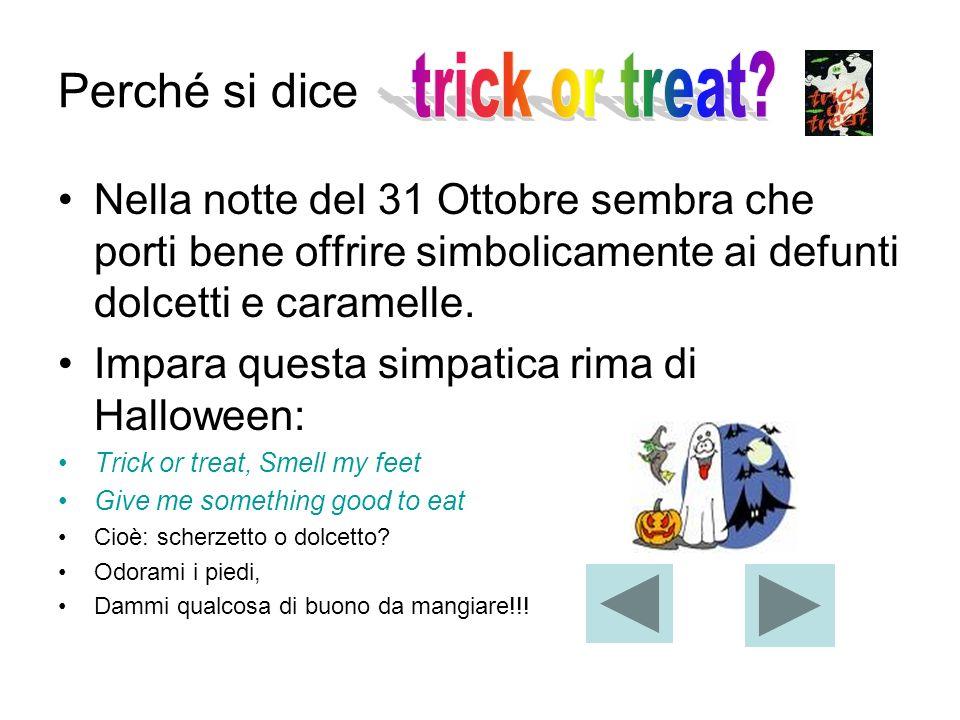 Perché si dice Nella notte del 31 Ottobre sembra che porti bene offrire simbolicamente ai defunti dolcetti e caramelle. Impara questa simpatica rima d