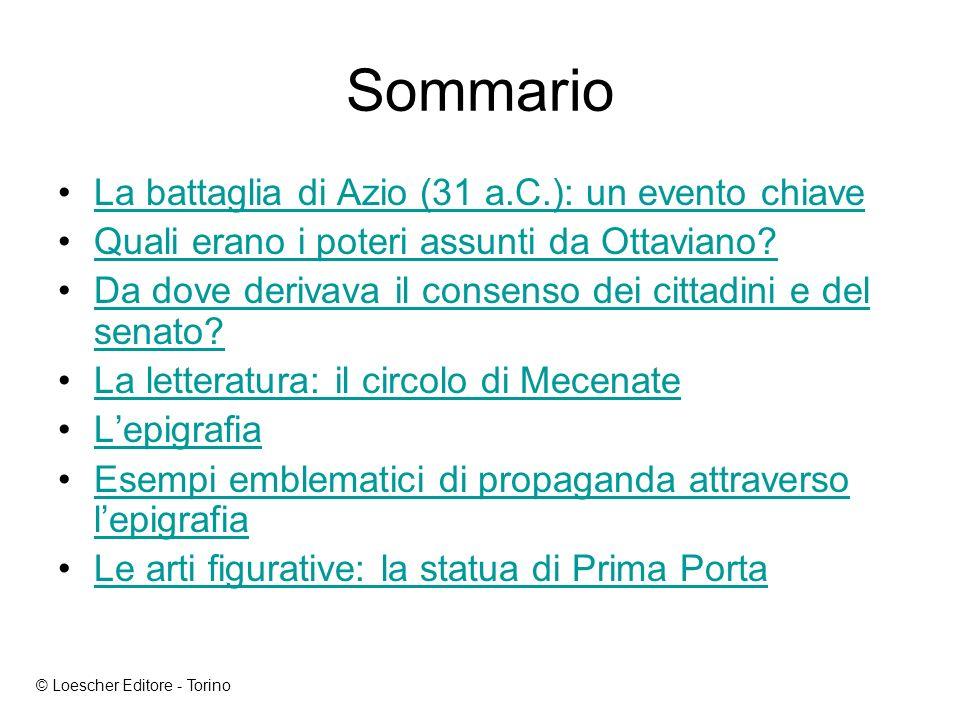 Sommario La battaglia di Azio (31 a.C.): un evento chiave Quali erano i poteri assunti da Ottaviano.