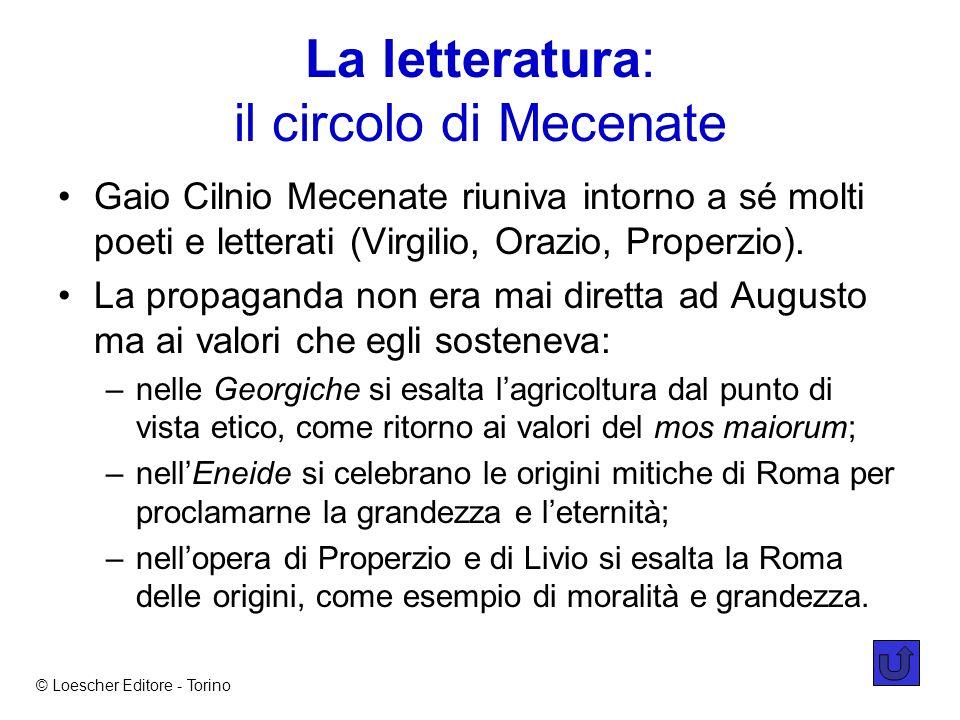 La letteratura: il circolo di Mecenate Gaio Cilnio Mecenate riuniva intorno a sé molti poeti e letterati (Virgilio, Orazio, Properzio).