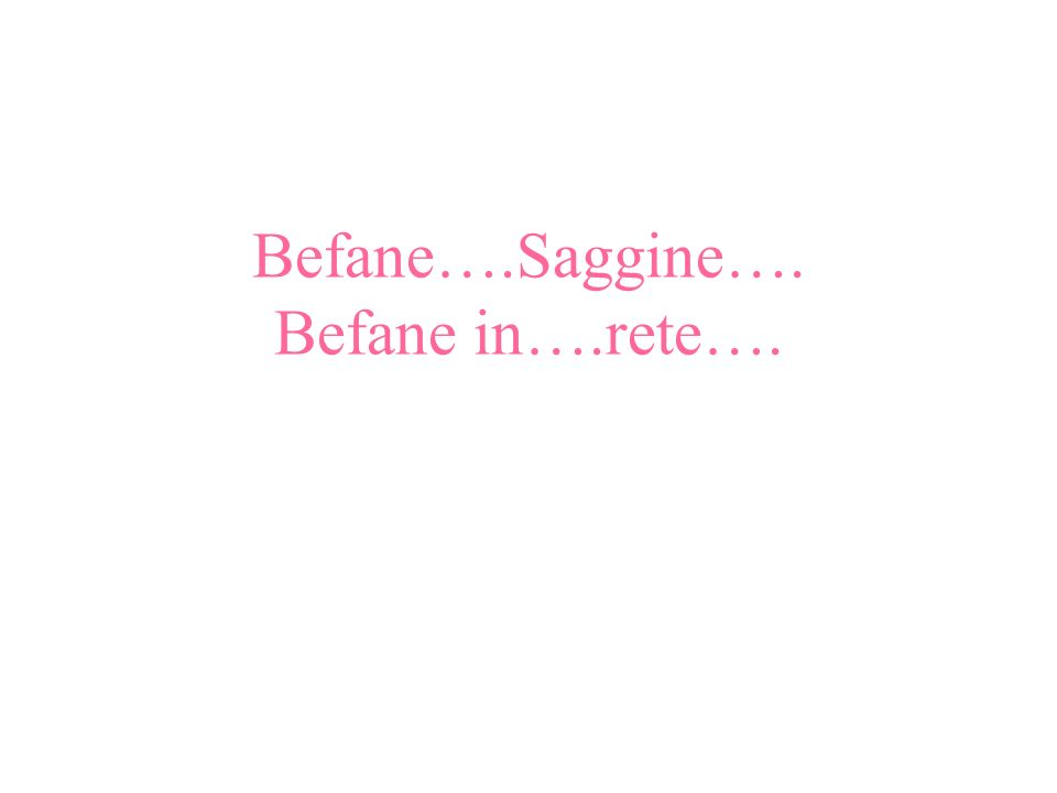 Befane….Saggine…. Befane in….rete….