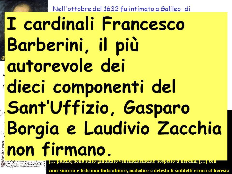 Nell ottobre del 1632 fu intimato a Galileo di presentarsi al SantUffizio a Roma.