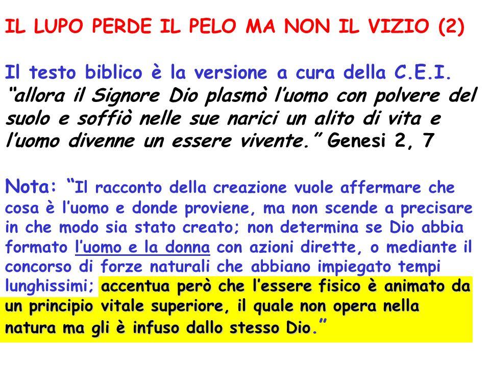 IL LUPO PERDE IL PELO MA NON IL VIZIO (2) Il testo biblico è la versione a cura della C.E.I.