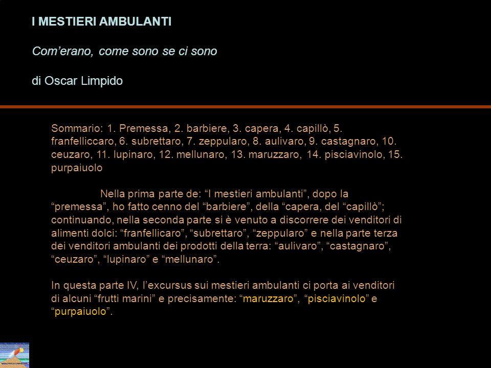 I MESTIERI AMBULANTI Comerano, come sono se ci sono di Oscar Limpido Sommario: 1. Premessa, 2. barbiere, 3. capera, 4. capillò, 5. franfelliccaro, 6.