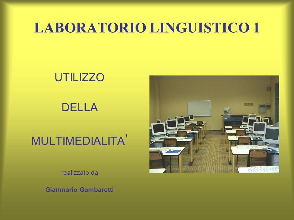 LABORATORIO LINGUISTICO 1 UTILIZZO DELLA MULTIMEDIALITA realizzato da Gianmario Gambaretti