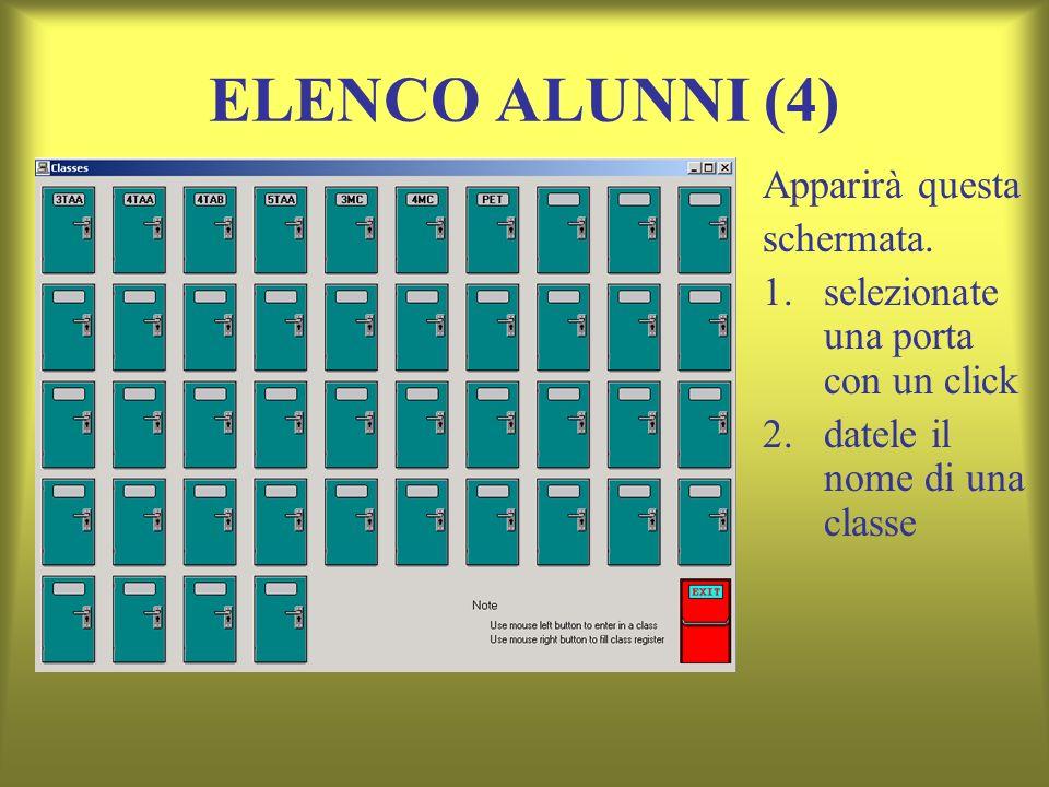ELENCO ALUNNI (4) Apparirà questa schermata. 1.selezionate una porta con un click 2.datele il nome di una classe