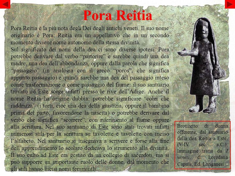 Pora Reitia Pora Reitia è la più nota degli Dei degli antichi veneti.