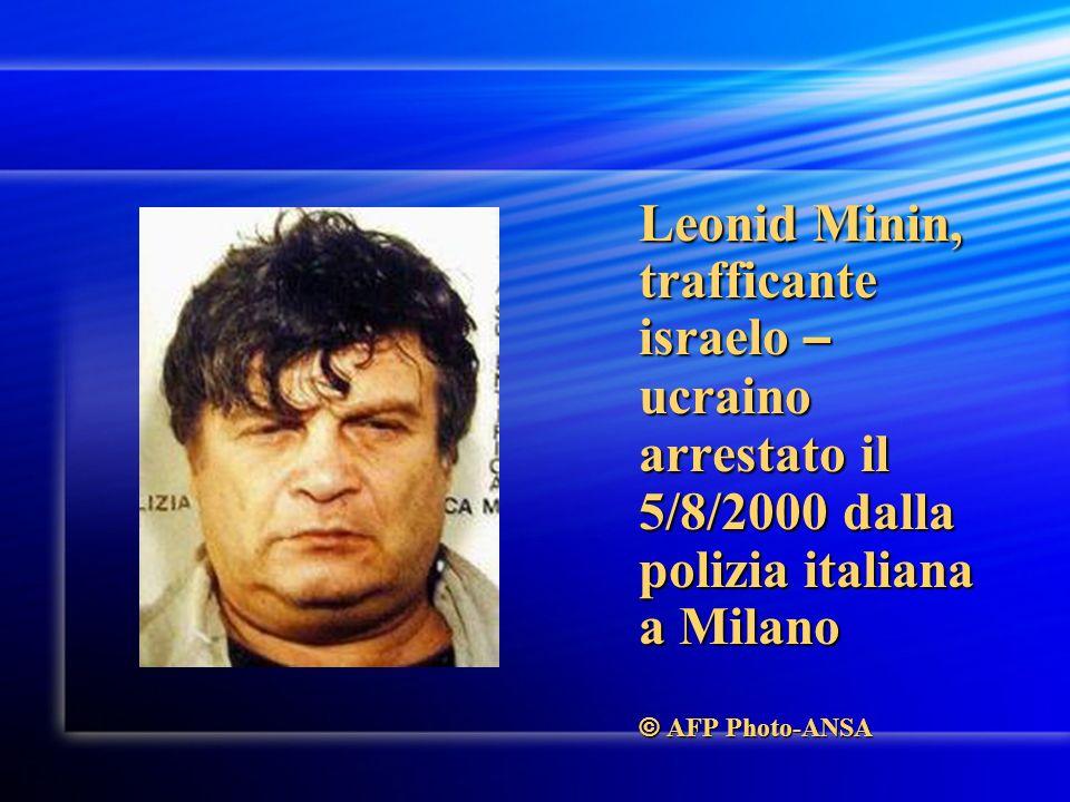 Leonid Minin, trafficante israelo – ucraino arrestato il 5/8/2000 dalla polizia italiana a Milano © AFP Photo-ANSA