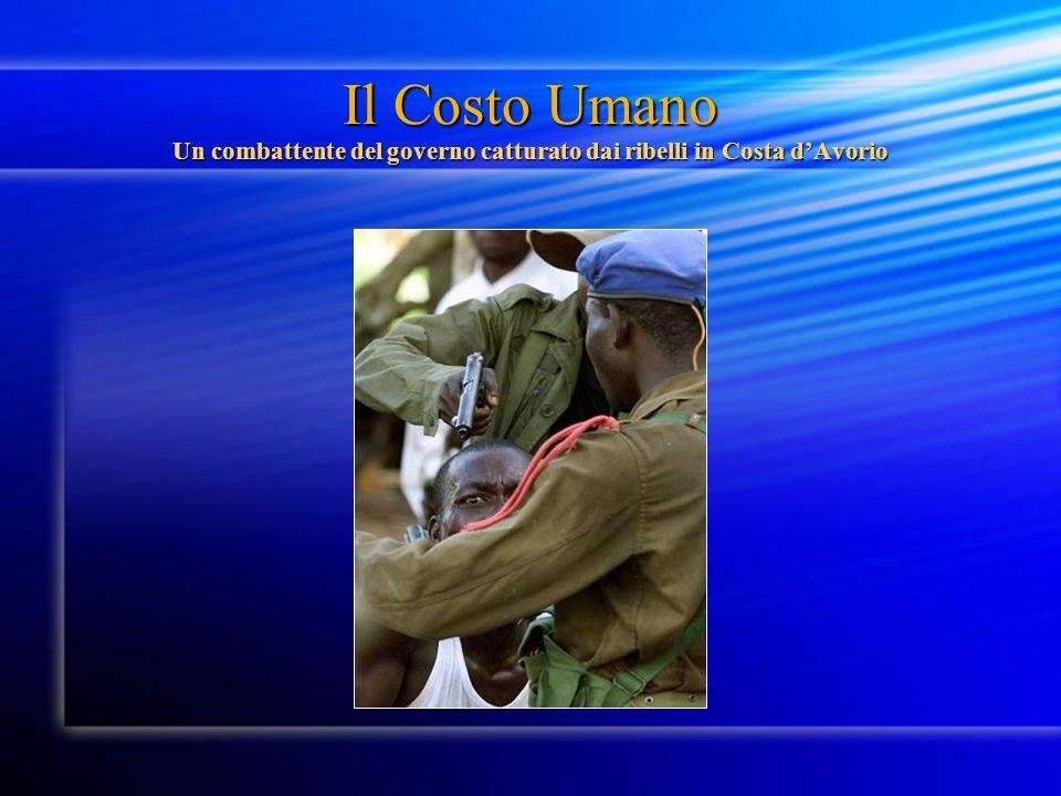Il Costo Umano Un combattente del governo catturato dai ribelli in Costa dAvorio