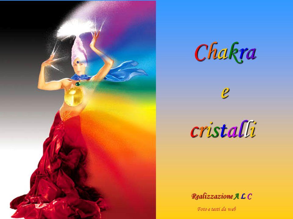 Chakra e cristalli Realizzazione A L C Foto e testi da web