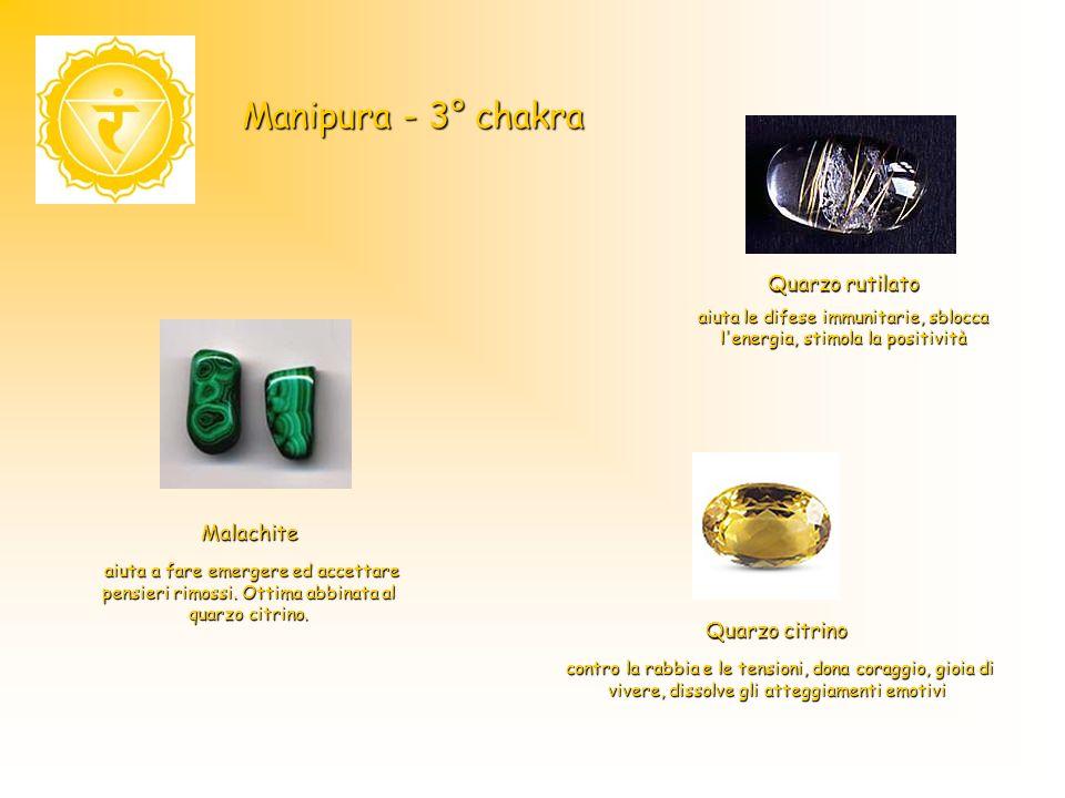 Manipura - 3° chakra Quarzo citrino contro la rabbia e le tensioni, dona coraggio, gioia di vivere, dissolve gli atteggiamenti emotivi Quarzo rutilato