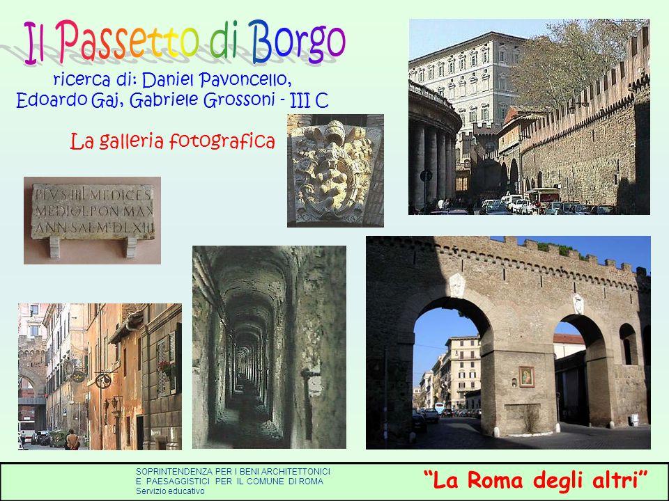 SOPRINTENDENZA PER I BENI ARCHITETTONICI E PER IL PAESAGGIO PER IL COMUNE DI ROMA Servizio educativo La Roma degli altri SOPRINTENDENZA PER I BENI ARC