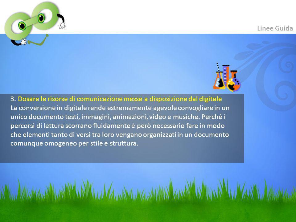 2. Rendere le unità informative connettibili tra loro II fruitore di un documento multimediale deve essere libero di scegliere autonomamente quale per