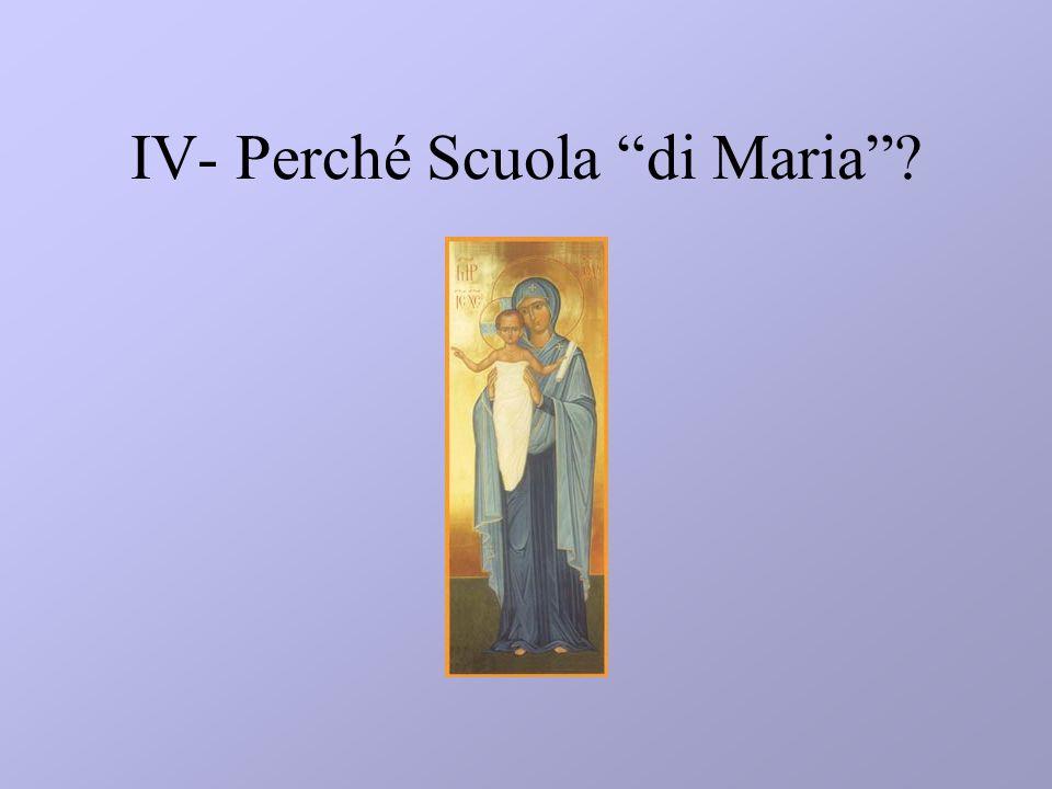 IV- Perché Scuola di Maria?