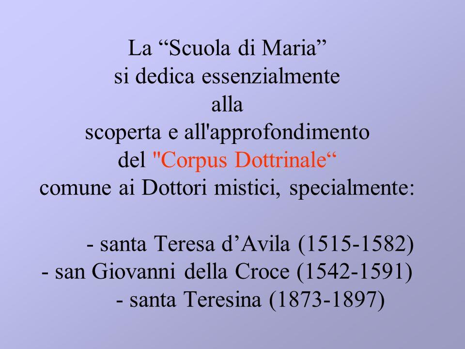 La Scuola di Maria si dedica essenzialmente alla scoperta e all'approfondimento del