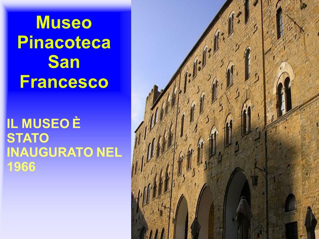 Museo Pinacoteca San Francesco IL MUSEO È STATO INAUGURATO NEL 1966