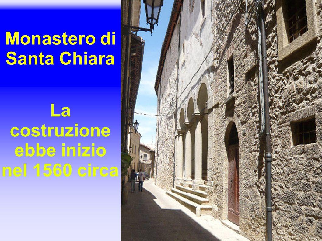 Monastero di Santa Chiara La costruzione ebbe inizio nel 1560 circa