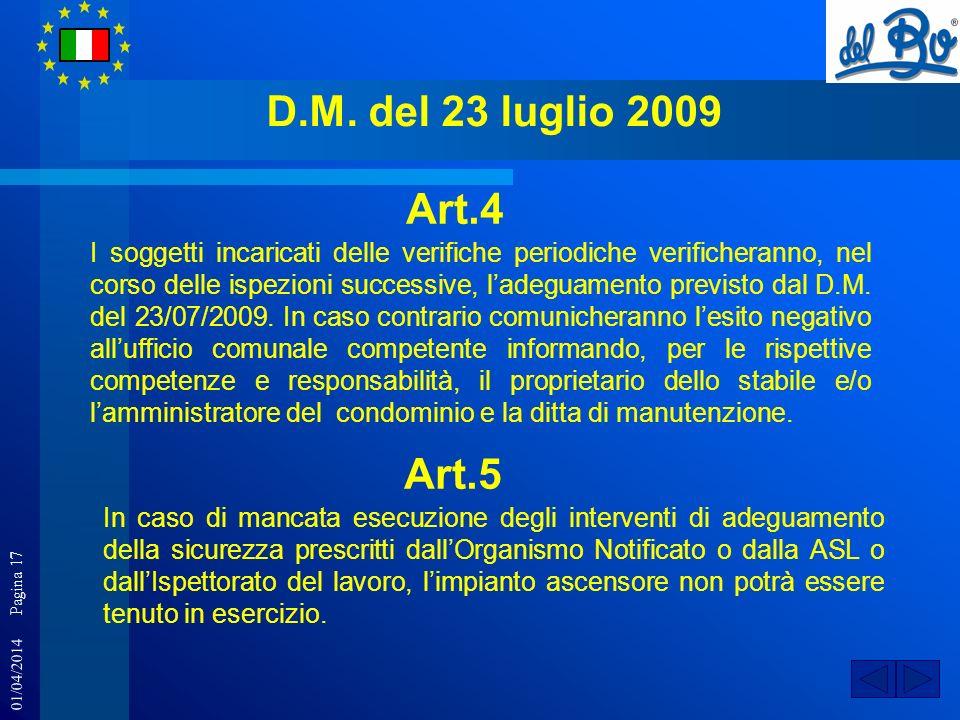 01/04/2014 Pagina 17 D.M. del 23 luglio 2009 I soggetti incaricati delle verifiche periodiche verificheranno, nel corso delle ispezioni successive, la