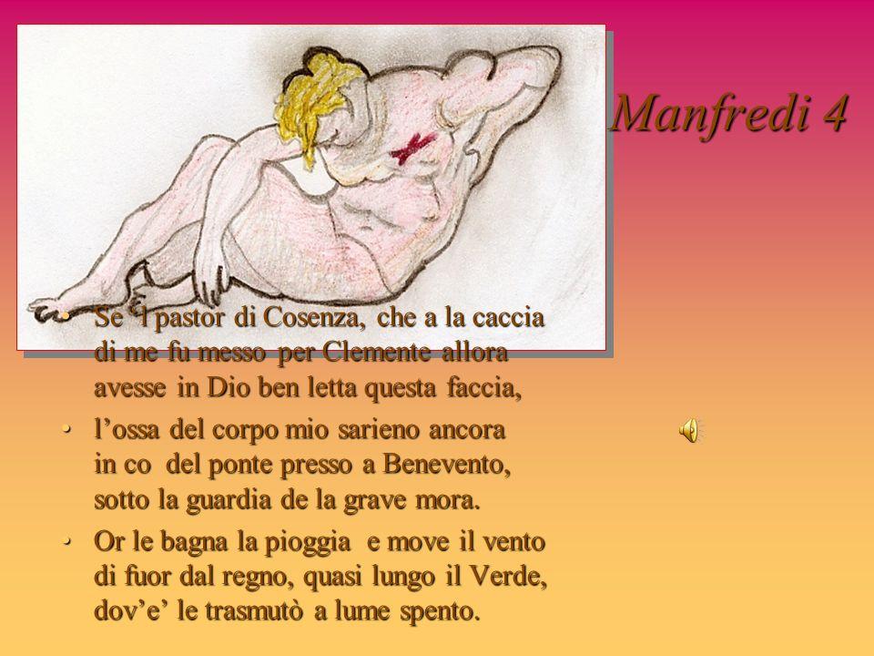 Manfredi 4 Se l pastor di Cosenza, che a la caccia di me fu messo per Clemente allora avesse in Dio ben letta questa faccia,Se l pastor di Cosenza, ch