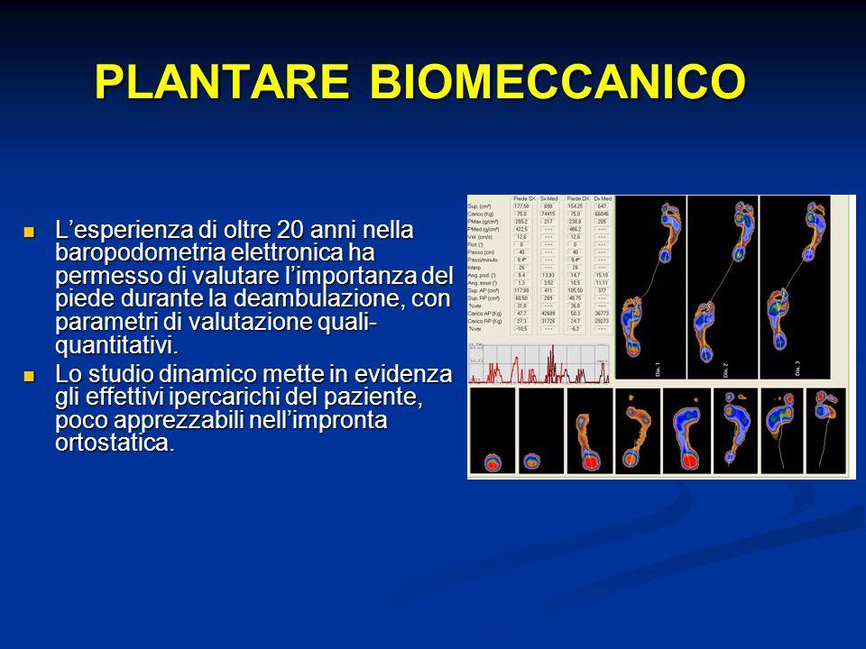 PLANTARE BIOMECCANICO Lesperienza di oltre 20 anni nella baropodometria elettronica ha permesso di valutare limportanza del piede durante la deambulaz