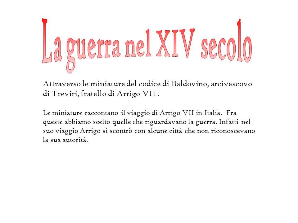 Attraverso le miniature del codice di Baldovino, arcivescovo di Treviri, fratello di Arrigo VII.