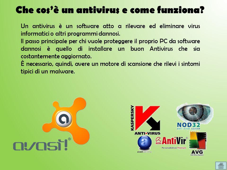Che cosè un antivirus e come funziona? Un antivirus è un software atto a rilevare ed eliminare virus informatici o altri programmi dannosi. Il passo p