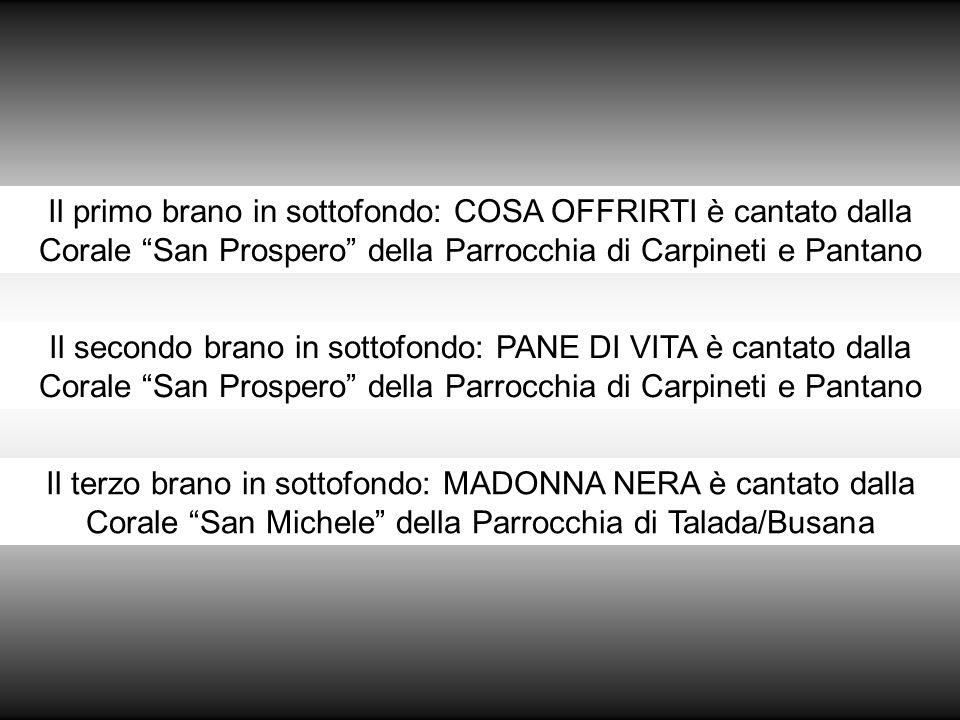 1988 - Corale Parrocchiale di Arceto 1989 - Corale Parrocchiale di Reggiolo 1990 - Corali di Luzzara e B.V. della Porta (Guastalla) 1991 - Corale Parr