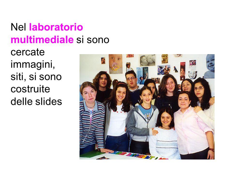Nel laboratorio multimediale si sono cercate immagini, siti, si sono costruite delle slides
