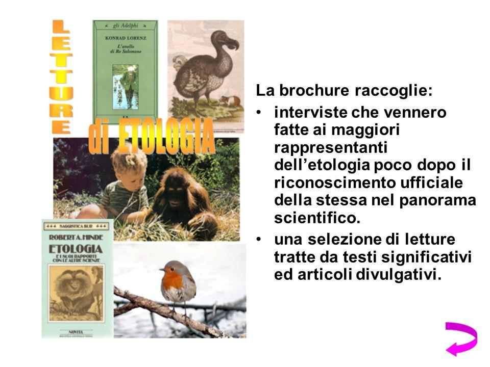 La brochure raccoglie: interviste che vennero fatte ai maggiori rappresentanti delletologia poco dopo il riconoscimento ufficiale della stessa nel panorama scientifico.